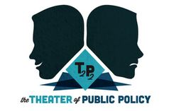 Theater Of Public Policy Really Engaging!